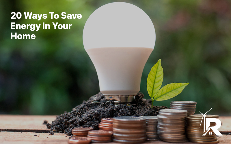 20 Ways To Save Energy In Your Home