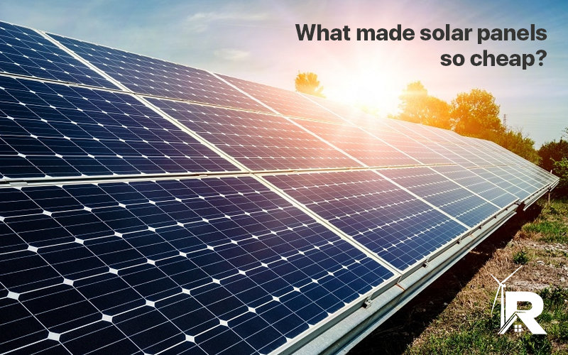What Made Solar Panels So Cheap?