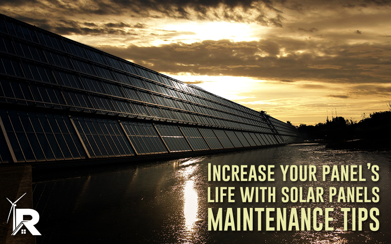 Increase Your Panel's Life With Solar Panels Maintenance Tips